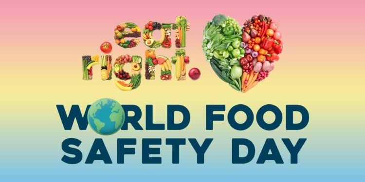 June 7 Is World Food Safety Day