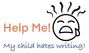 help me My Child Hates Reading and Writing