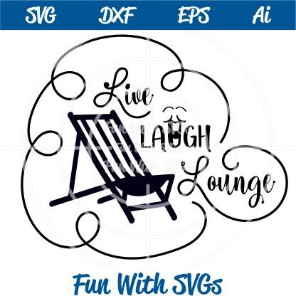 Beach Chair SVG File, Live Laugh Lounge