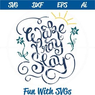 Wake Pray Slay SVG Cut File