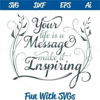 Inspirational Life Message SVG Cut File Image