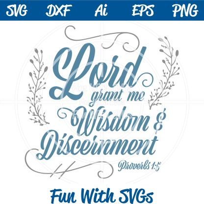 Lord Grant me Wisdom Proverbs 1:5 SVG Image