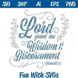 Lord Grant me Wisdom Proverbs 1:5 SVG Image