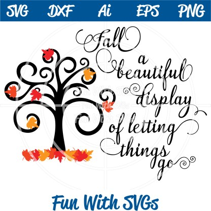 Fall SVG a Beautiful Display of Letting Things Go