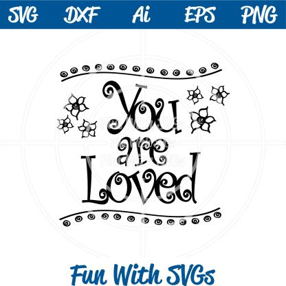 inspirational you are loved svg image