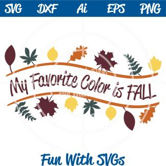 Fall Sentiments My Favorite Color Fall SVG Image