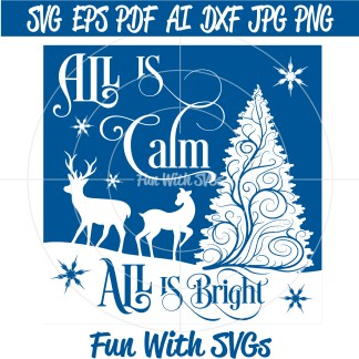 All Is Calm All Is Bright Silent Night SVG File Image