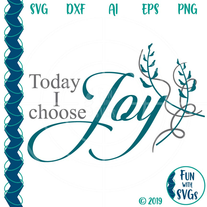 Download Today I Choose Joy Christian SVG Cutting File ~ Fun With SVGs