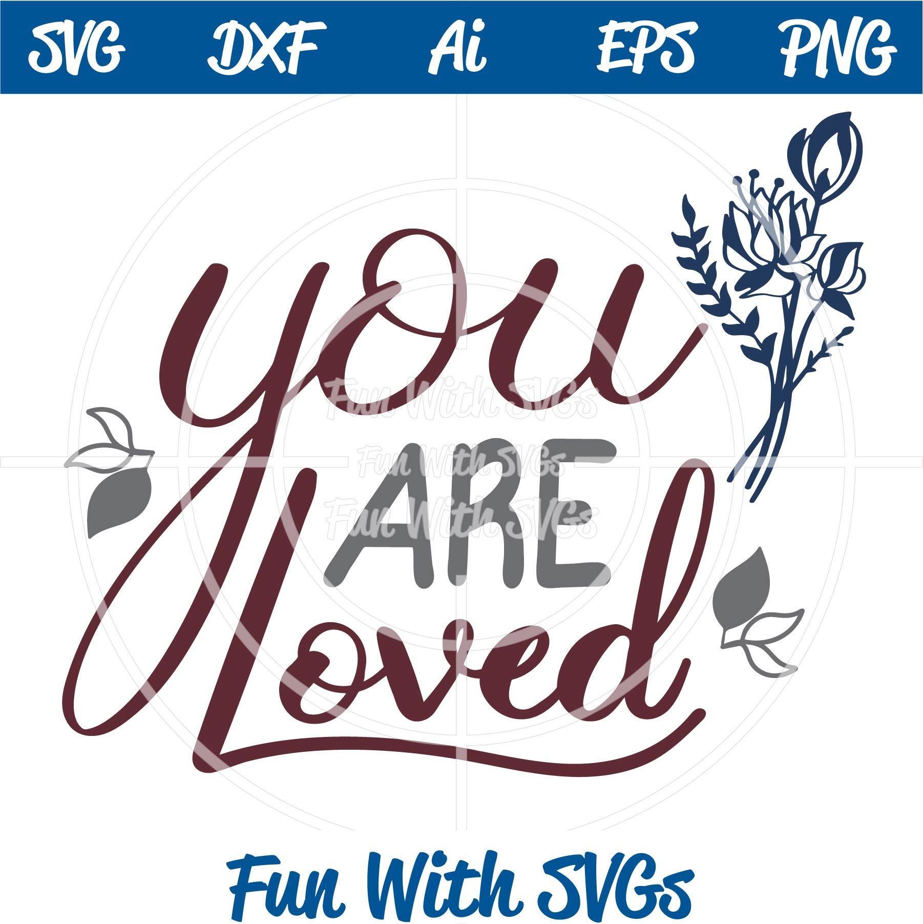 Download You Are Loved SVG Cut File ~ Fun With SVGs ~ Relationship ...