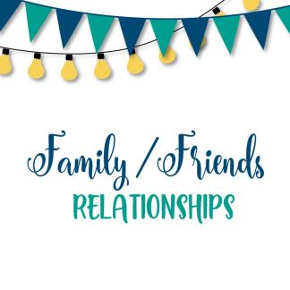 Family / Friends / Relationships