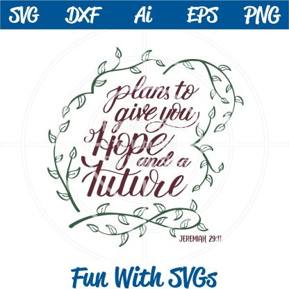 Jeremiah 29:11, Plans to give you Hope and a Future SVG IMAGE