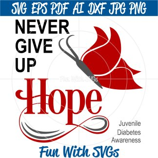 Never Give Up Hope - Juvenile Diabetes Awareness SVG Image