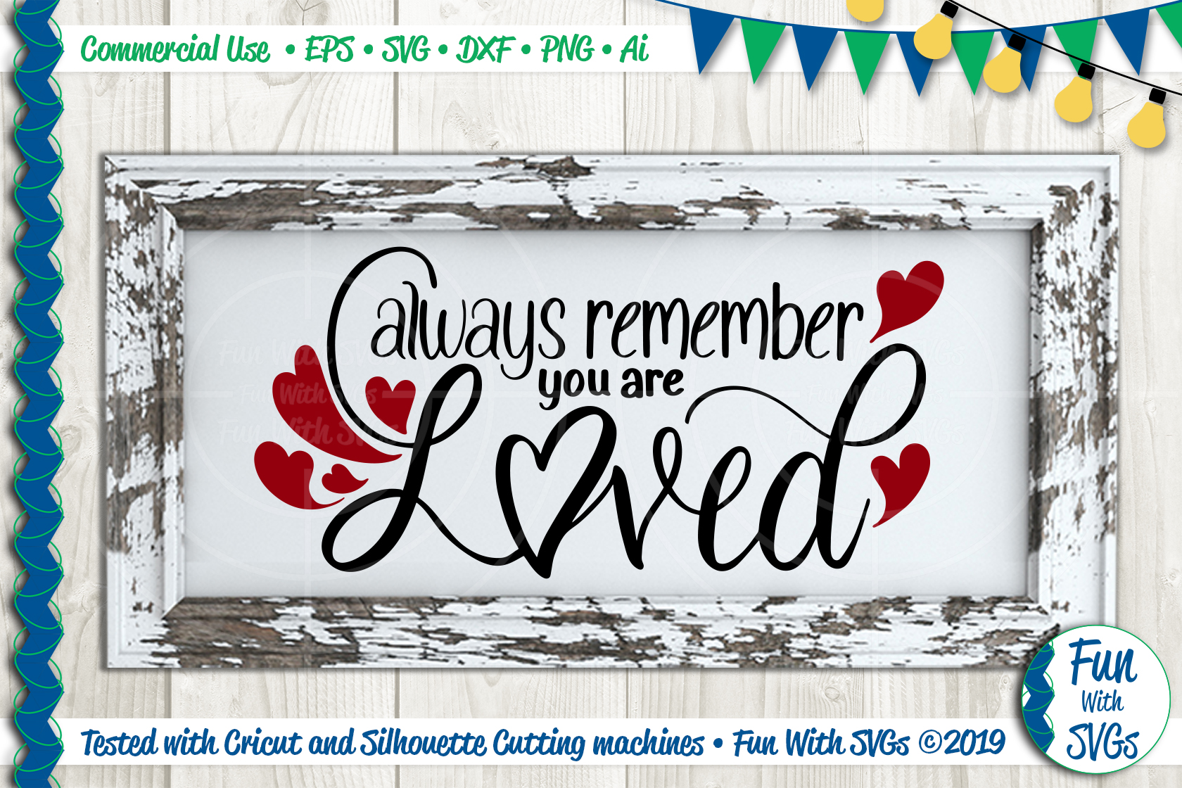 Download Always Remember You Are Loved SVG Cut File ~ Fun With SVGs