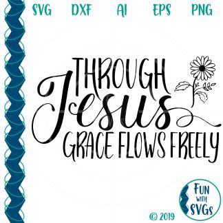 Jesus Grace SVG Cut File Image