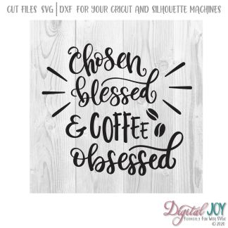 chosen, blessed, coffee obsessed Image File