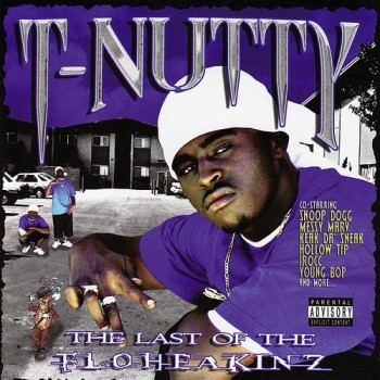 "T-Nutty - Last of the floheakinz (2003) ..... Production & Chorus on ""Young Nutt Factor"" ..... Co-Production on ""Battle Rap"" feat. Young Droop"