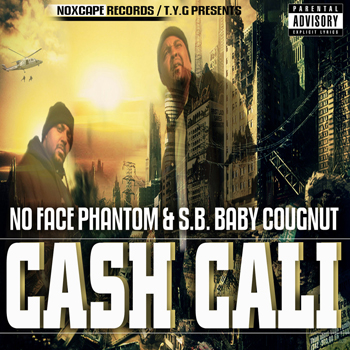 "No Face Phantom & S.B. Baby Cougnut - Cash Cali (2013) ..... Featured on ""Im Goin In"""