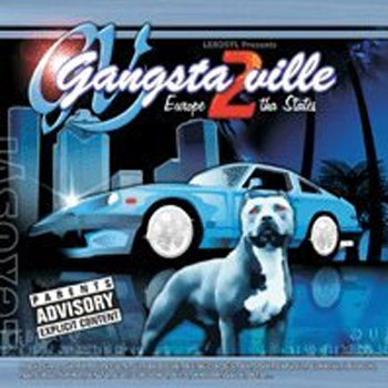 "Gangstaville 2 - Europe To The States (Compilation) (2004) ..... Featured on ""Gasmatic"""