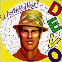 Devo - Are We Not Men? We Are Devo!