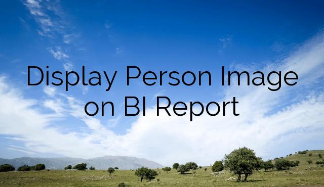 Display Person Image on BI Report