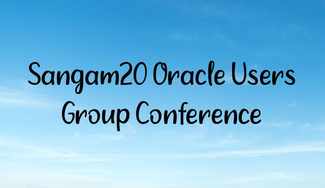 Sangam20 Oracle Users Group Conference