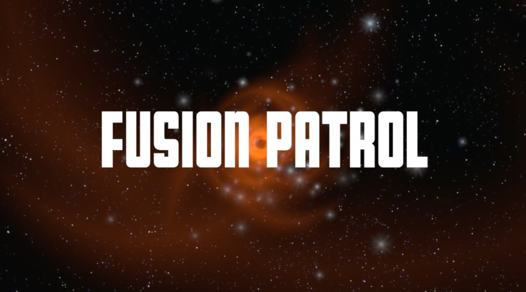 Fusion Patrol Video Podcast
