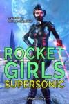 Rocket Girls: Supersonic