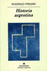 historia argentina fresan