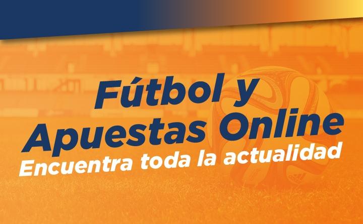 Fútbol y apuestas Online