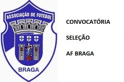 af-braga-convocatoria-selecao