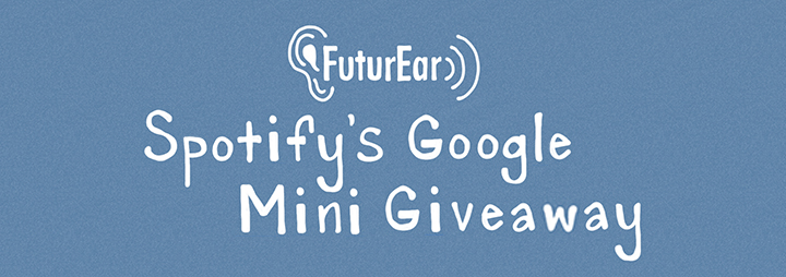 10-23-19 - Spotify's Google Mini Giveaway
