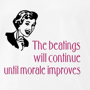 fifties woman quote: the beatings will continue until moral improves