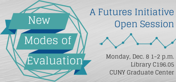 Reflections on Futures Initiative Open Session: Rethinking Evaluation and Assessment in Online and Blended Learning Environments