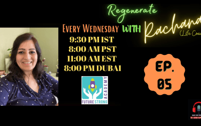 Regenerate with Rachana | Ep.5. | The Great Reset: Pivoting For Power During A Pandemic