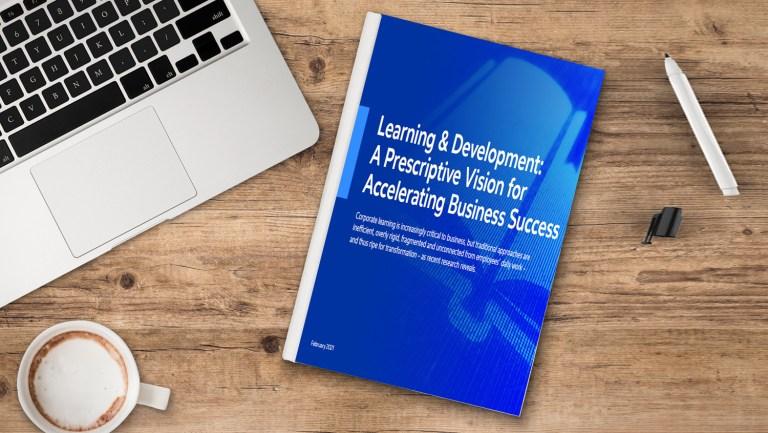 eBook: Learning & Development: A Prescriptive Vision for Accelerating Business Success