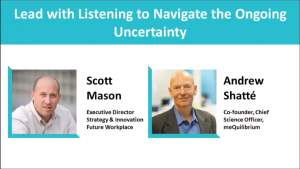 Webinar: Lead with Listening to Navigate the Ongoing Uncertainty