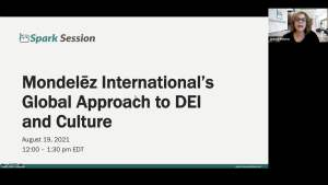 Spark Session – August 19, 2021: : Mondelēz International's Global Approach to DEI and How to Build a Strong Winning Culture