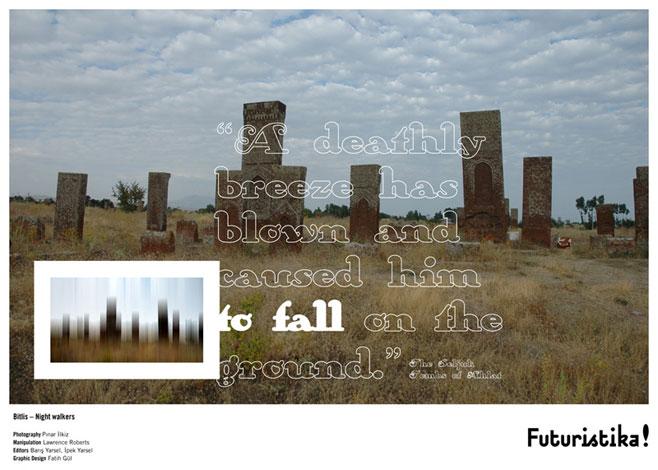 """Bitlis: Uyurgezerler - """"Ölüm dolu bir rüzgâr esti ve onu toprağa düşürdü."""" Ahlat Selçuklu Mezarlığı/Night walkers - """"A deathly breeze has blown and caused him to fell on the ground."""" The Seljuk Tombs of Ahlat"""