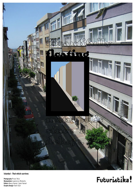 "Istanbul: Sağ kalan - ""Tufandan beri güzelce akıp giden metropol."" / That which survives - ""Beautifully floating metropolis since the deluge""."