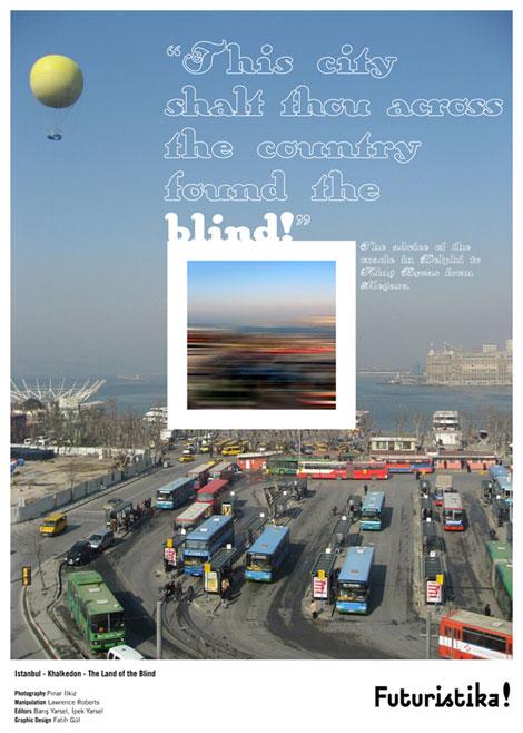 """Khalkedon Körler ülkesi - """"Körler ülkesinin karşısındaki yerler size yurt olacak.""""  Delfi Tapınağı'nın kâhini, Megara Kralı Vizas'a söylediği kehanet. / Khalkedon The Land of the Blind: """"This city shalt thou across the country found the blind!"""