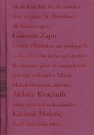 Güneşin Zaptı / Velimir Hlebnikov (prolog), Aleksey Kruçenih (libretto), Kazimir Maleviç (sahne tasarımı ve kostümler) 1
