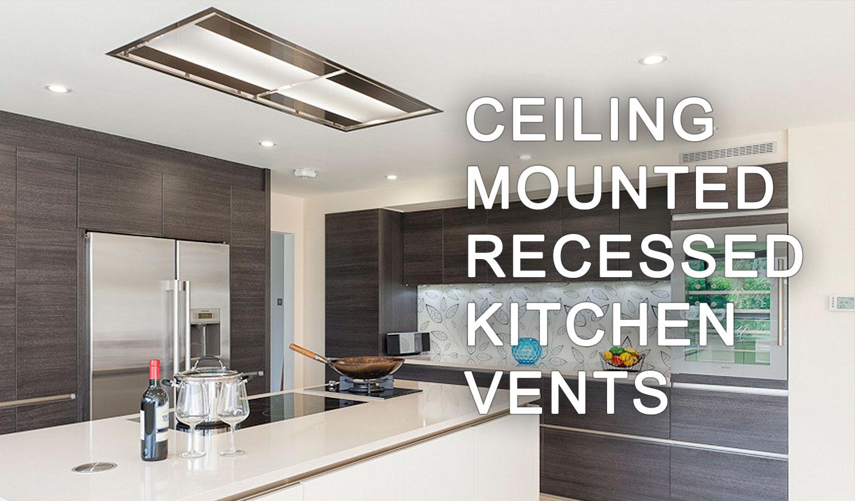 https futurofuturo com faq ceiling mounted recessed kitchen vents