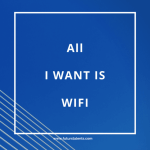 All I want is WiFi