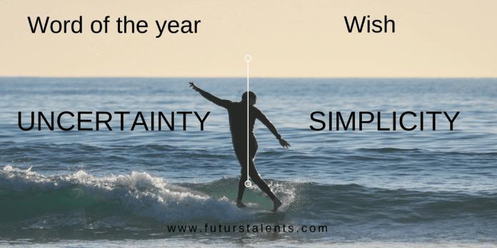 Mot de l'année Post UNCERTAINTY vs SIMPLICITY - Word of the year - Blog FutursTalents - Jean-Baptiste Audrerie 2016