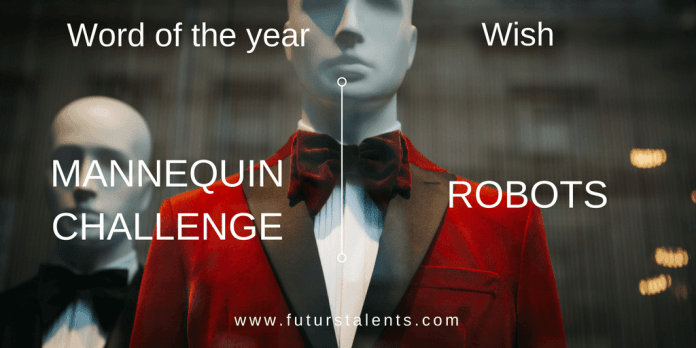 Mot de l'année MANNEQUIN CHALLENGE vs ROBOTS - Word of the year - Blog FutursTalents - Jean-Baptiste Audrerie 2016