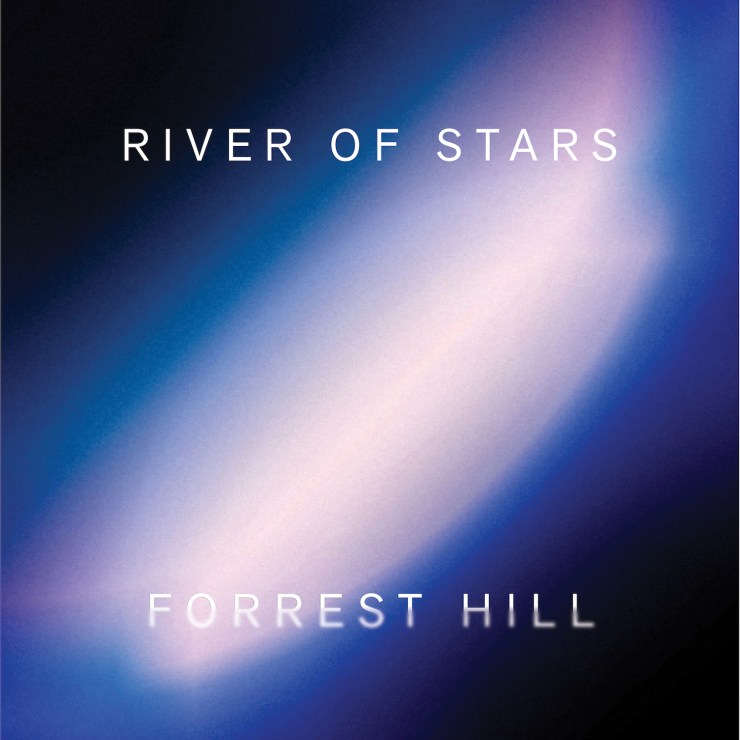 Forrest Hill - 'River of Stars'