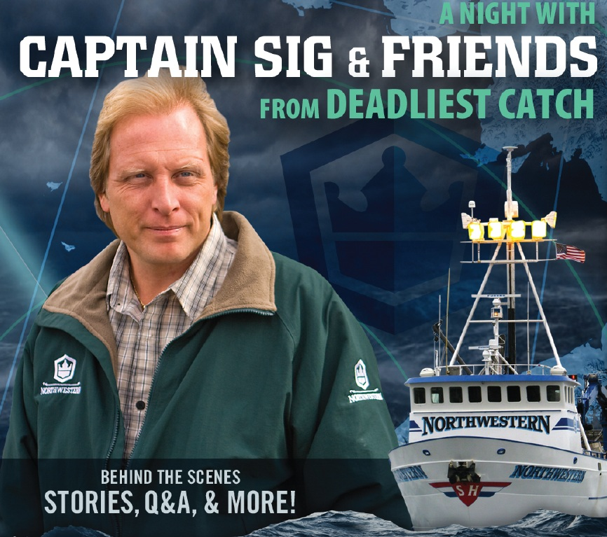 An Evening with Captain Sig and Friends of The Deadliest Catch