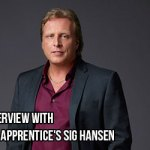 Murtz On The Scene: Exclusive Interview With The Celebrity Apprentice's Sig Hansen