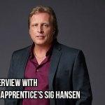 Murtz On The Scene: Exclusive Interview With The Celebrity Apprentice's Sig Hansen