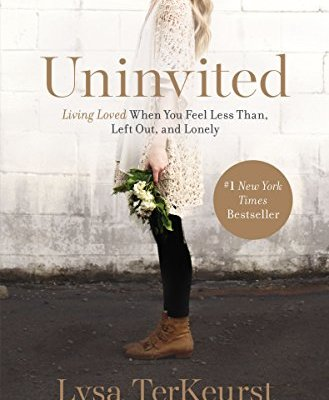 Personal Wrap-up Thoughts on Uninvited by Lysa Terkeurst